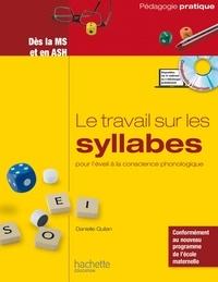 Le travail sur les syllabes pour l'éveil à la conscience phonologique- Des acitivités et des jeux pour manipuler les syllabes dès la MS et en ASH - Danielle Quilan |