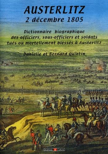 Danielle Quintin et Bernard Quintin - Austerlitz, 2 décembre 1805 - Dictionnaire biographique des soldats de Napoléon tombés au champ d'honneur.