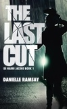 Danielle Ramsay - The Last Cut - a terrifying serial killer thriller that will grip you.