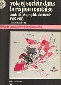 Danielle Rapetti et Kok Heang Sim - Vote et société dans la région nantaise - Étude de géographie électorale, 1945-1983.