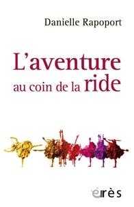 Danielle Rapoport - L'aventure au coin de la ride.