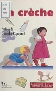 Danielle Rapoport - La crèche - Actes du colloque Psychologues, puéricultrices en crèche, pour qui ? pour quoi ? Montpellier, 10 octobre 1998.