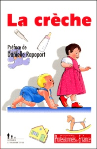 La crèche - Actes du colloque Psychologues, puéricultrices en crèche, pour qui ? pour quoi ? Montpellier, 10 octobre 1998.pdf