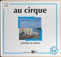Danielle Rembault et Françoise Garcia - Au cirque.
