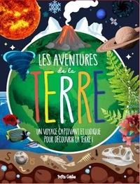 Danielle Robichaud et Valérie Ménard - Les aventures de la Terre.