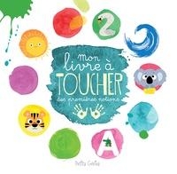 Danielle Robichaud et Rachel Pilon - Mon livre à toucher des premières notions.