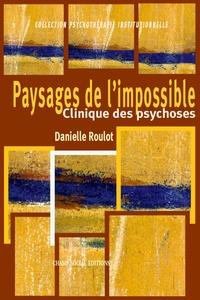 Danielle Roulot - Paysage de l'impossible.