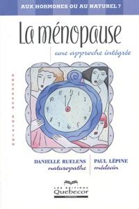 Danielle Ruelens et Paul Lépine - La ménopause - Une approche intégrée.