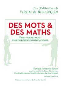 Danielle Ruelland-Roger - Des mots & des maths - Faire vivre les mots pour enseigner les mathématiques.