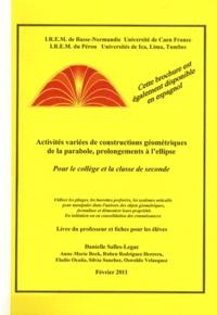 Danielle Salles-Le Gac - Activités variées de constructions géométriques de la parabole, prolongements à l'ellipse pour le collège et la classe de seconde - Livre du professeur et fiches pour les élèves.