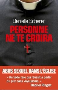Danielle Scherer - Personne ne te croira.