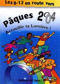 Danielle Sciaky - Les 8-12 ans en route vers Pâques 2004 - Acceuillir ta lumière !.