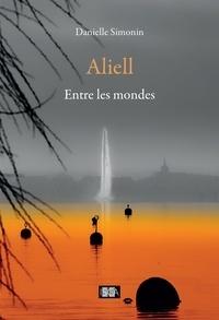 Danielle Simonin - Aliell - Entre les mondes.