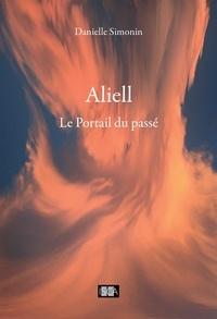 Danielle Simonin - Aliell - Le Portail du passé.