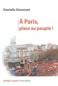 Danielle Simonnet - A Paris, plae au peuple !.