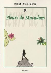 Danielle Stamenkovic - Fleurs de Macadam.