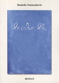 Danielle Stamenkovic - Le Cahier Bleu.