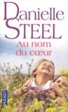 Danielle Steel - Au nom du coeur.