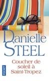 Danielle Steel - Coucher de soleil à Saint-Tropez.
