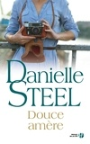 Danielle Steel - Douce amère.