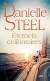 Danielle Steel - Eternels célibataires.