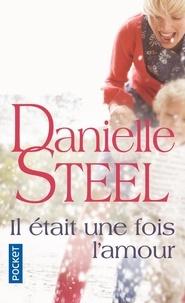 Danielle Steel - Il était une fois l'amour.