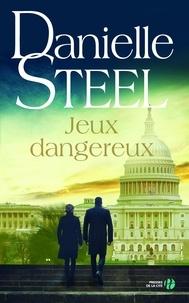 Danielle Steel et Séverine Gupta - Jeux dangereux.