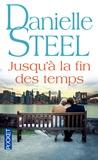 Danielle Steel - Jusqu'à la fin des temps.