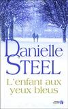 Danielle Steel - L'enfant aux yeux bleus.