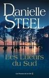 Danielle Steel - Les lueurs du Sud.