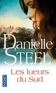 Ebook gratuit téléchargement Les lueurs du sud (French Edition) FB2 9782266228923 par Danielle Steel