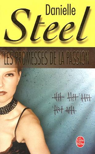 Danielle Steel - Les promesses de la passion.