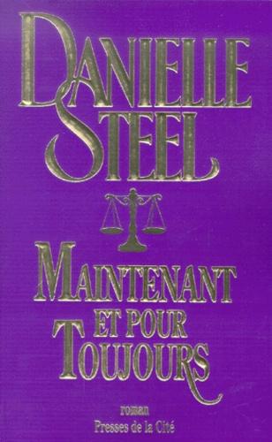 Danielle Steel - Maintenant et pour toujours.