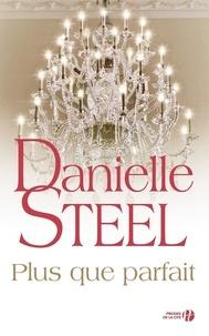 Danielle Steel - Plus que parfait.