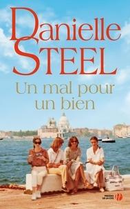 Danielle Steel - Un mal pour un bien.