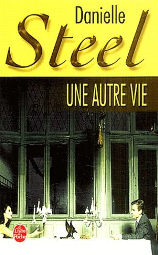 Danielle Steel - Une autre vie.