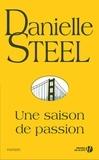 Danielle Steel - Une saison de passion.
