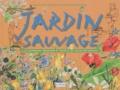 Danielle Stein-Aubert et Valérie Karpouchko - Jardin sauvage. 1 CD audio