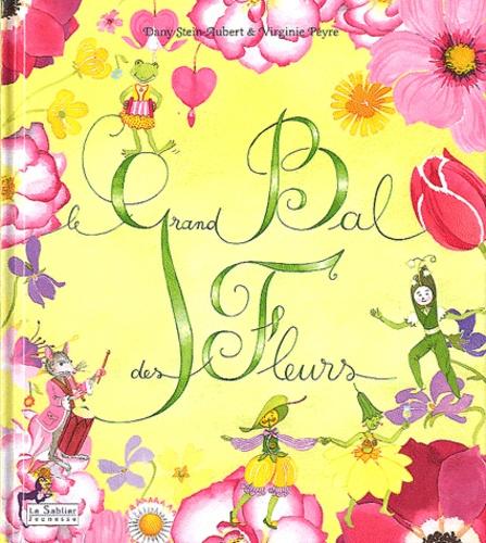Danielle Stein-Aubert et Virginie Peyre - Le grand bal des fleurs.