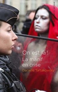 Danielle Tartakowsky - On est là ! - La manif en crise.
