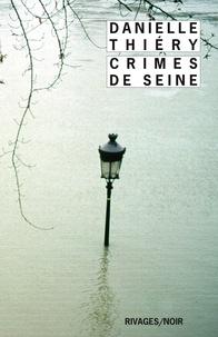 Danielle Thiéry et Danielle Thiéry - Crimes de seine.