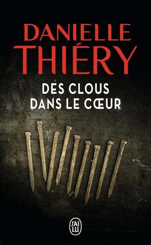 Danielle Thiéry - Des clous dans le coeur.