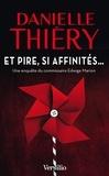 Danielle Thiéry - Et pire, si affinités.