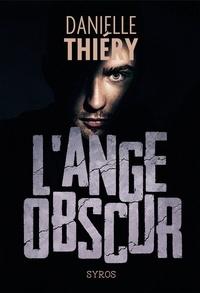 Danielle Thiéry - L'ange obscur.