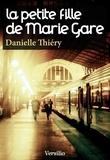 Danielle Thiéry - La petite-fille de Marie Gare.