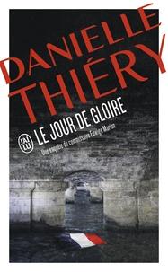 Danielle Thiéry - Le jour de gloire.