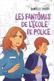 Danielle Thiéry - Les fantômes de l'école de police.