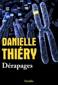 Danielle Thiéry - Une enquête de la commissaire Edwige Marion  : Dérapages.