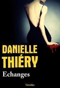Danielle Thiéry - Une enquête de la commissaire Edwige Marion  : Echanges.