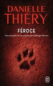 Danielle Thiéry - Une enquête de la commissaire Edwige Marion  : Féroce.